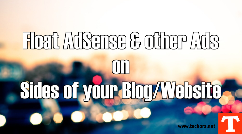 How To Add Floating AdSense & Other Ads on Sidebar of Your