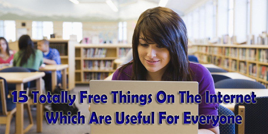 15 Free Things On the Internet Which are Useful For Everyone