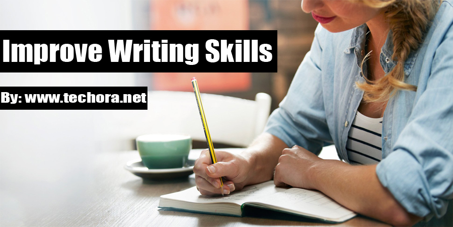 tips to improve english writing skills How to improve your writing skills how should an english learner practice to improve their i really enjoyed the tips you gave reading and writing works.
