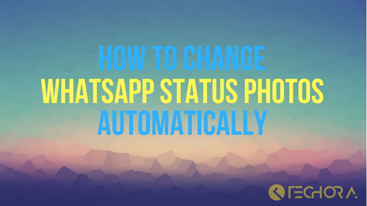 WhatsApp Gallery: How To Change Your WhatsApp Status Photos Automatically