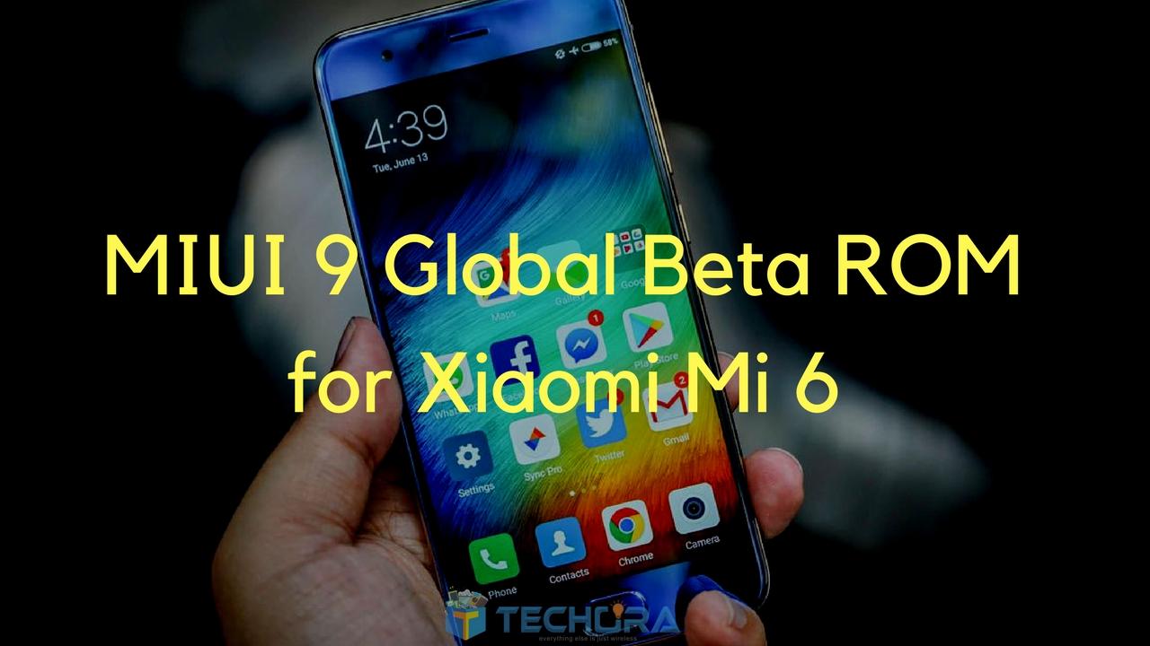 Download Miui 9 Global Beta Rom For Mi 6 Miui 7 8 10